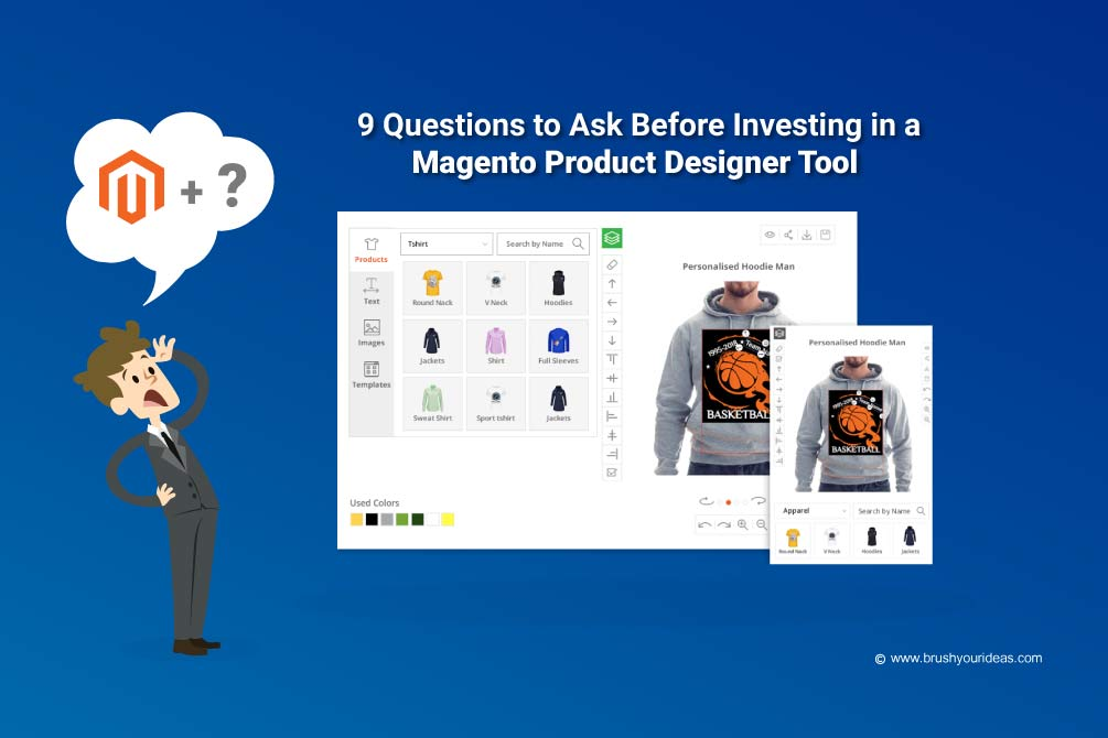 9 Questions to Ask Before Investing in a Magento Product Designer Tool