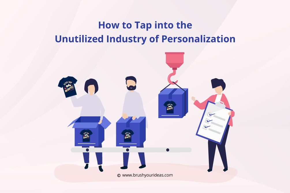 How to Tap into the Unutilized Industry of Personalization