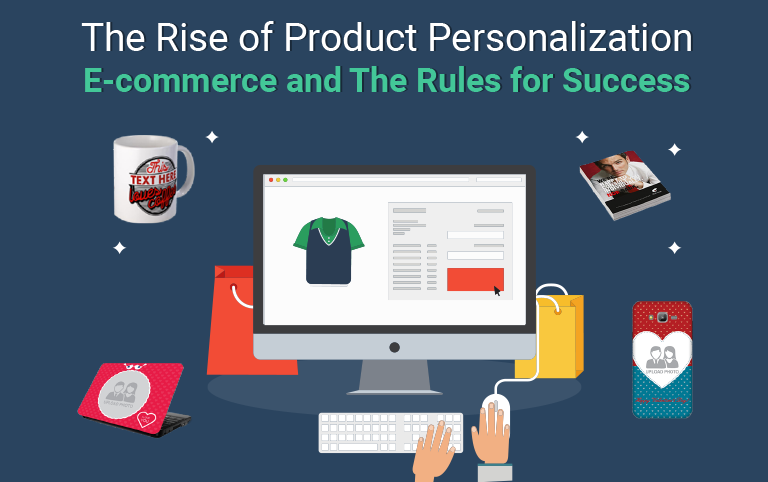 The Rise of Product Personalization E-commerce and The Rules for Success [Infographic]