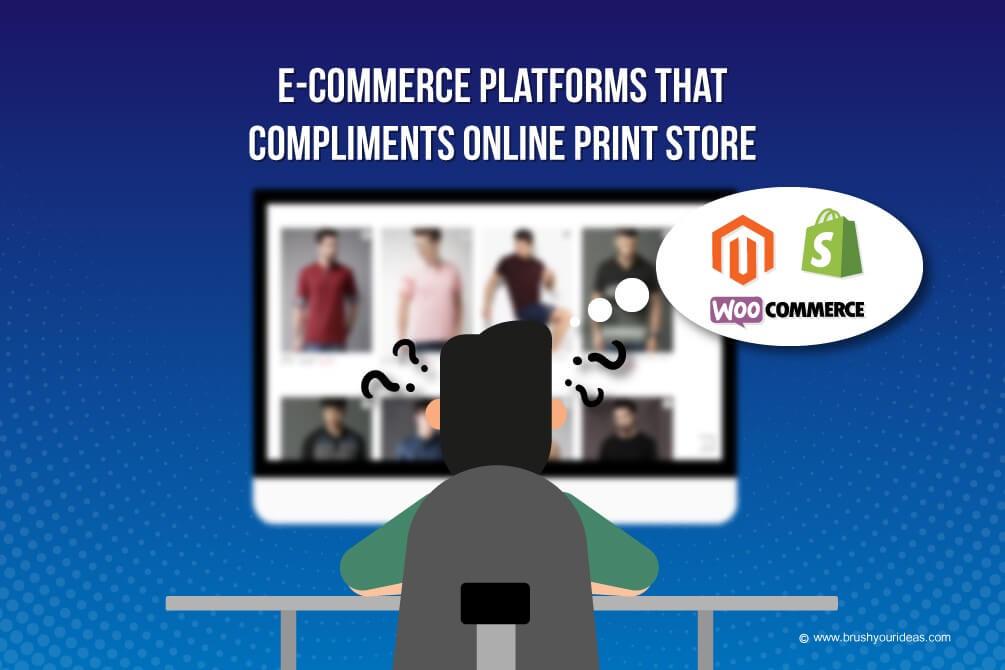 The Best eCommerce Platform to Create Online Print Shop