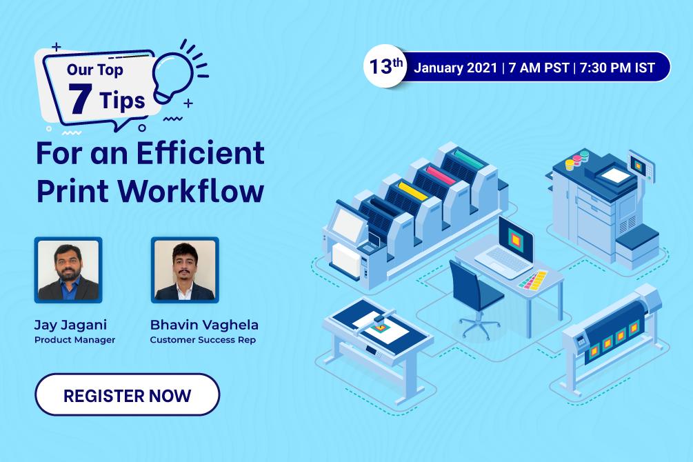 *WEBINAR ALERT* Our Top 7 Tips for an Efficient Print Workflow