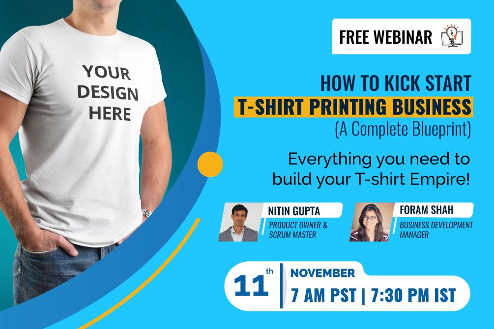 ** Webinar Alert** How to Kick Start T-shirt Printing Business (A Complete Blueprint)
