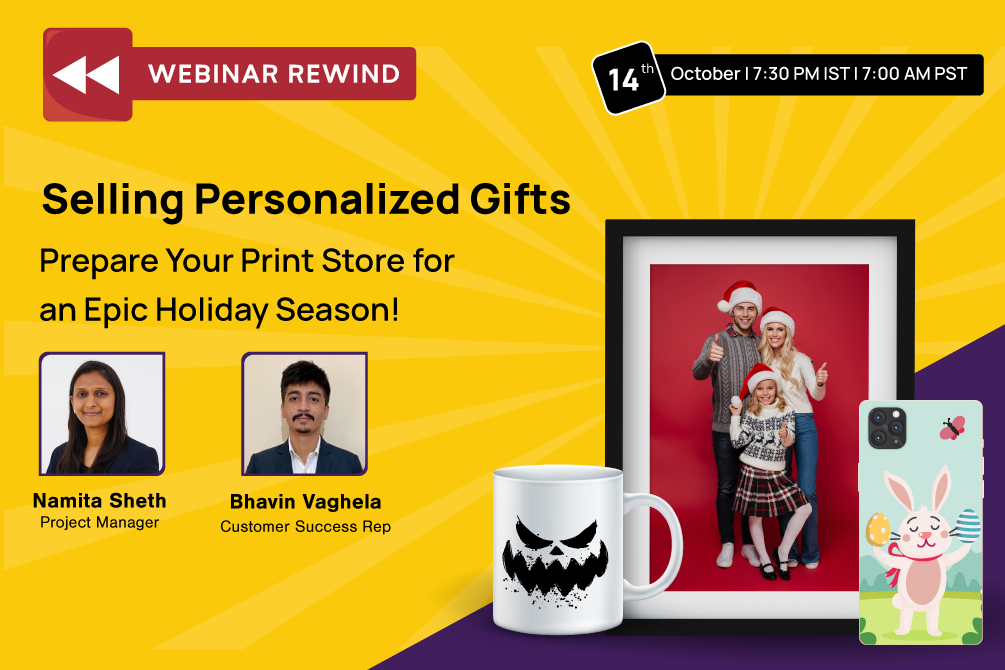 Webinar Rewind: Selling Personalized Gifts: Prepare Your Print Store for an Epic Holiday Season!