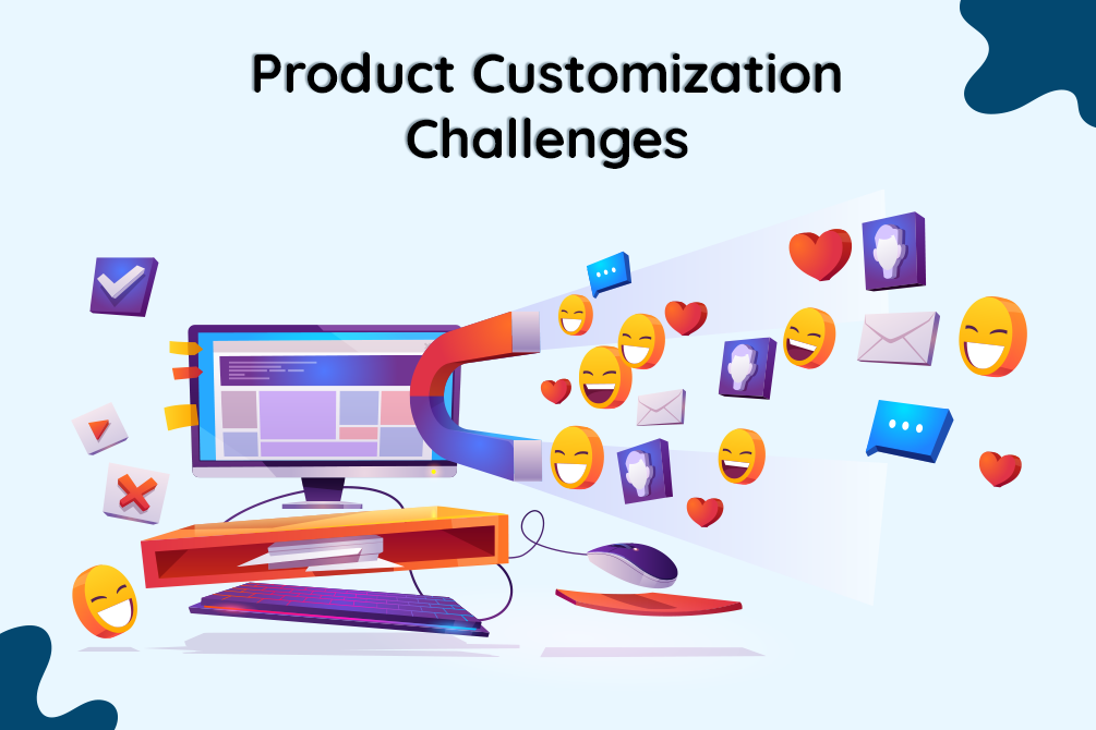 Top Five Challenges of Product Customization and How to Overcome