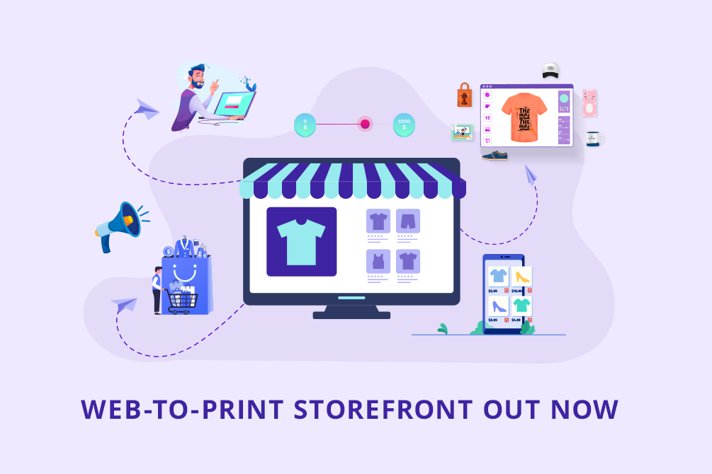Introducing the Web-to-Print Storefront: Now Launch your Store at $300!