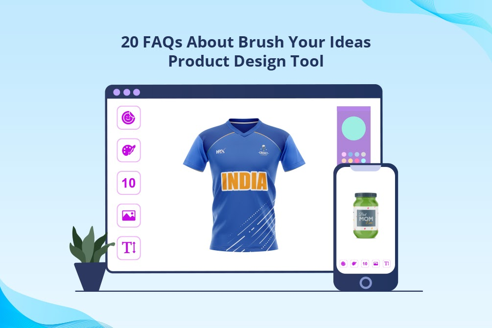 20 Frequently Asked Questions About Brush Your Ideas Product Design Tool