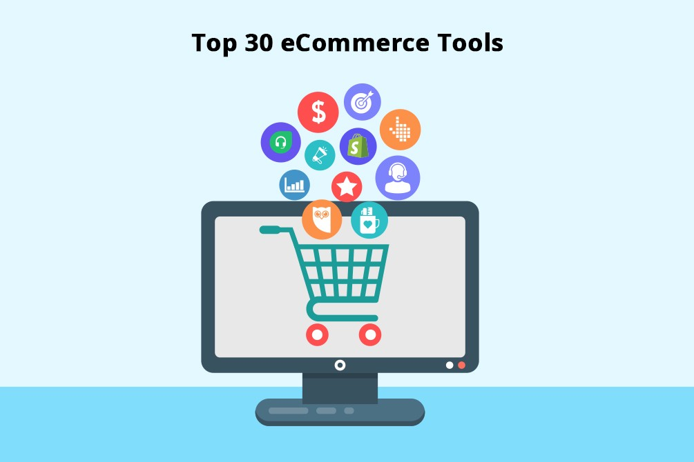 30 eCommerce Tools: The Ultimate List to Unlock Success