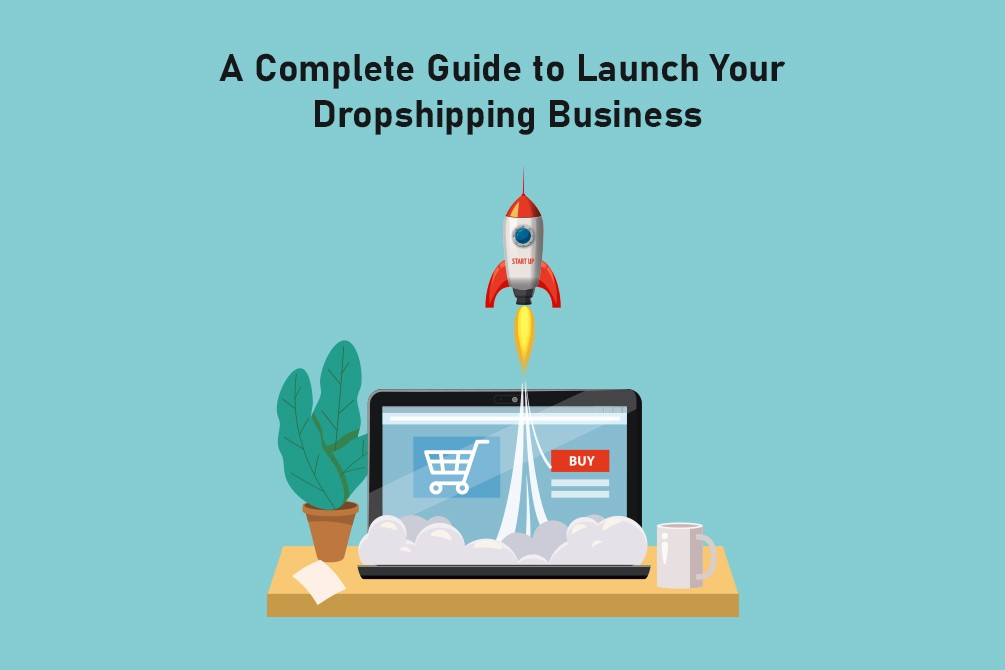 How to Start Dropshipping Business: 6 Things That Ensure Success