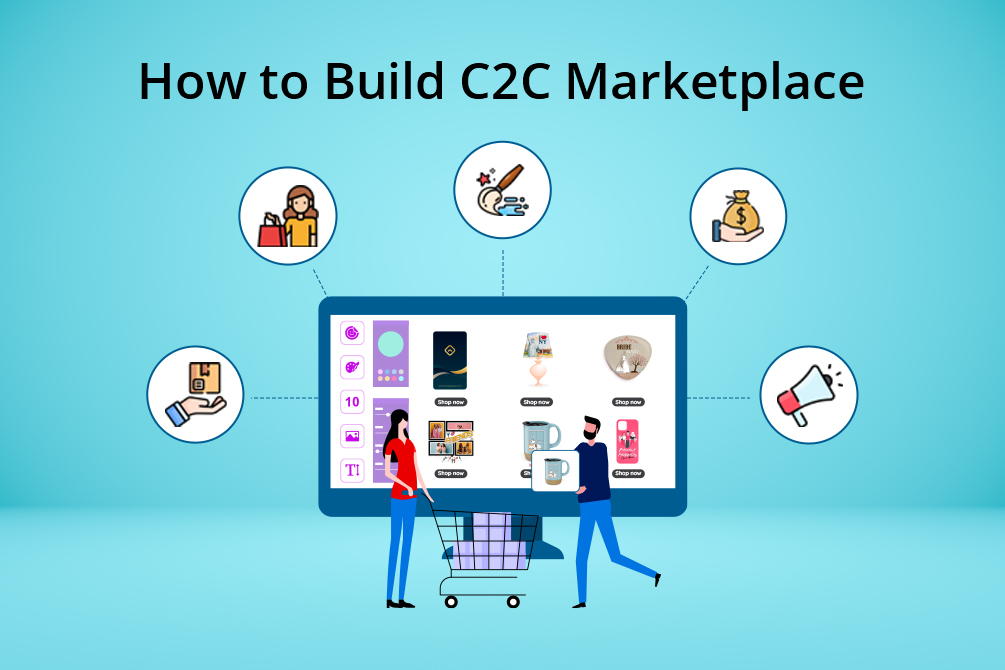 How to Build a C2C Marketplace [A Complete Guide]