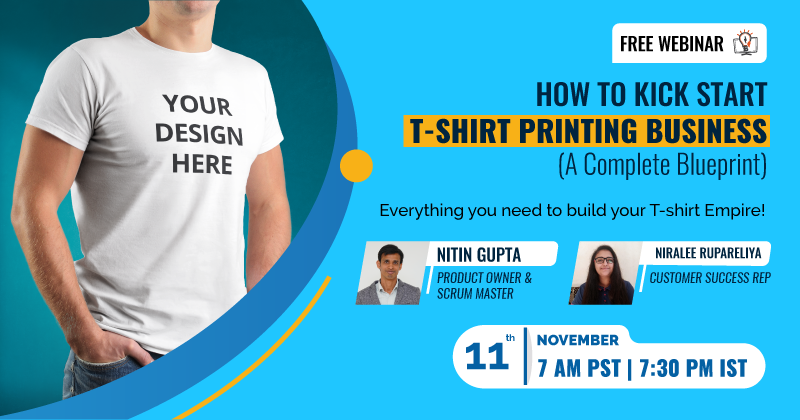 How to Kick Start T-shirt Printing Business (A Complete Blueprint)